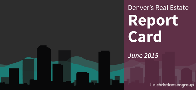Denver's Real Estate Market Report Card: June 2015